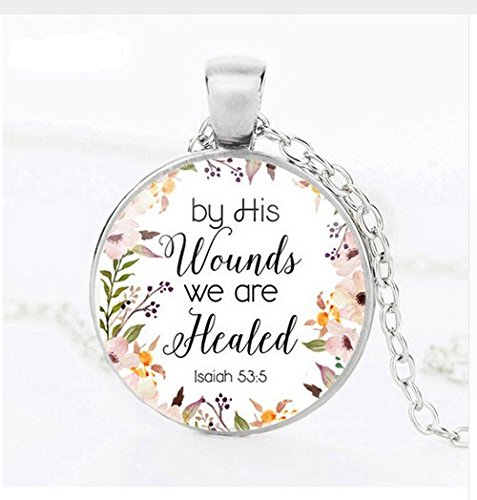by His Wounds We are Healed Necklace Bible Verse Glass Dome Pendant Necklace Fashion Christian Jewelry Women Men Gift
