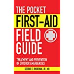 The Pocket First-Aid Field Guide: Treatment and Prevention of Outdoor Emergencies 3