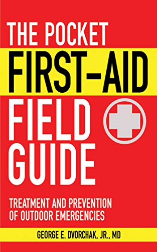 The Pocket First-Aid Field Guide: Treatment and Prevention of Outdoor Emergencies 1