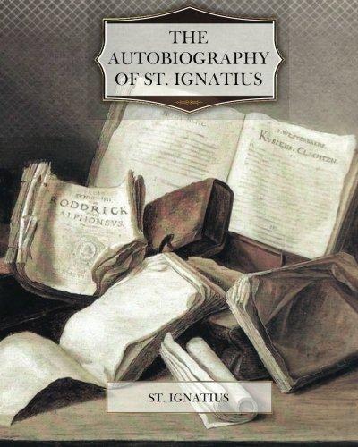 Download The Autobiography of St. Ignatius PDF