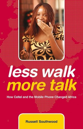 Search : Less Walk More Talk: How Celtel and the Mobile Phone Changed Africa
