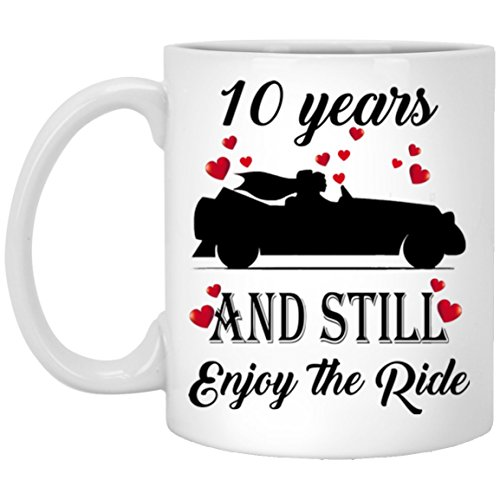 Happy Wedding Aniversary 10 years Together and Still Enjoying The Ride Coffe Mug Gift for Husband and Wife who Love Ride Car on Wedding Anniversary