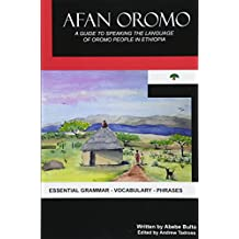 Afan Oromo: A Guide to Speaking the Language of Oromo People in Ethiopia