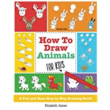 How To Draw Animals for Kids: A Fun And Easy Step By Step Drawing Book!