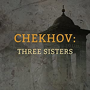 Chekhov: Three Sisters