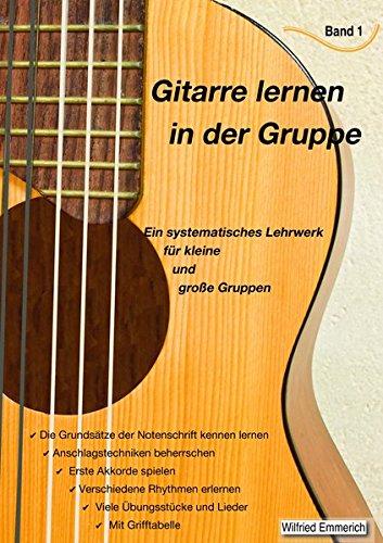 Gitarre lernen in der Gruppe - Band 1: Ein systematisches Lehrwerk für kleine und große Gruppen