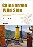 img - for China on the Wild Side: Explorations in the China-Tibet Borderlands. Volume 2: Qinghai and Gansu book / textbook / text book