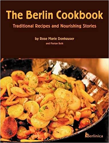 The Berlin Cookbook: Traditional Recipes and Nourishing Stories