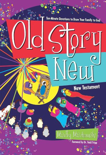 Old Story New: Ten-Minute Devotions to Draw Your Family to God by [Machowski, Marty]