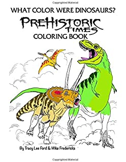 What Color Were Dinosaurs The Prehistoric Times Coloring Book