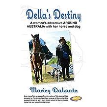 Della's Destiny: Around Australia: A women's adventure Around Australia with her horse and dog.