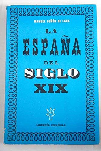 LA ESPAÑA DEL SIGLO XIX (1808 - 1914).: Amazon.es: TUÑÓN DE LARA, Manuel (Madrid): Libros