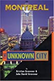 Montreal: The Unknown City (Unknown City: Montreal)