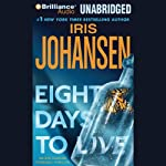 Eight Days to Live: An Eve Duncan Forensics Thriller | Iris Johansen