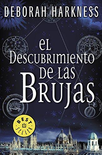 El descubrimiento de las brujas / A Discovery of Witches (El descubrimiento de las brujas 1 / All Souls Trilogy 1) (Spanish Edition) [Deborah Harkness] (Tapa Blanda)