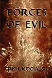 Forces of Evil, Trish Kocialski, 1933720069