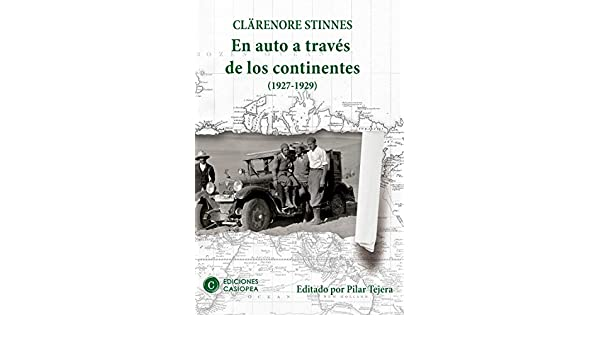 Amazon.com: En auto a través de los continentes: 1927-1929 (Casiopea Grand Tour nº 1) (Spanish Edition) eBook: Clärenore Stinnes: Kindle Store