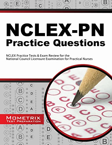 NCLEX-PN Practice Questions: NCLEX Practice Tests & Exam Review for the National Council Licensure Examination for Practical Nurses Pdf