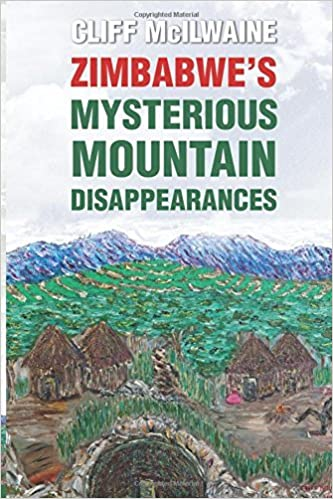 Book Zimbabwe's Mysterious Mountain Disappearances by Cliff Mcilwaine (2015-07-14)