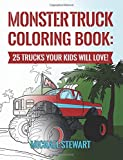 Monster Truck Coloring Book: 25 Trucks Your Kids Will Love!