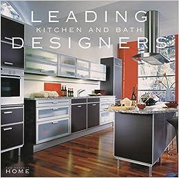 Leading Kitchen And Bath Designers The Perfect Home Jaccarino Pamela Lerner Greaves Gabbadon Sarah 9780976471332 Amazon Com Books