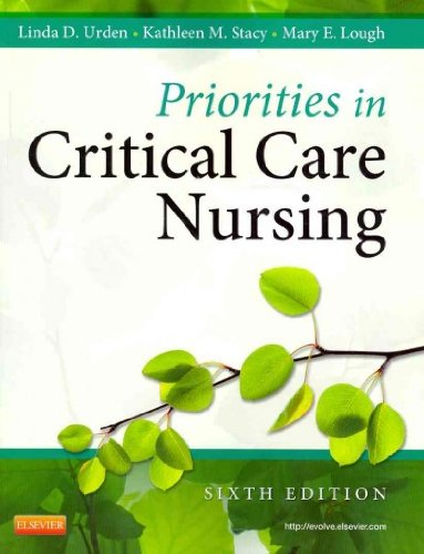 Priorities in Critical Care Nursing[ PRIORITIES IN CRITICAL CARE NURSING ] by Urden, Linda D. (Author) Nov-18-11[ Paperback ]