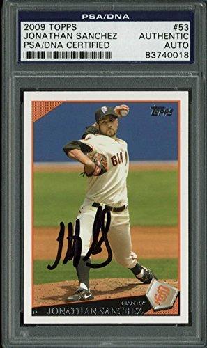 hez Signed Card 2009 Topps #53 Slabbed - PSA/DNA Certified - Baseball Slabbed Autographed Cards (Jonathan Sanchez Giants)