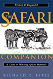 The Safari Companion: A Guide to Watching African Mammals