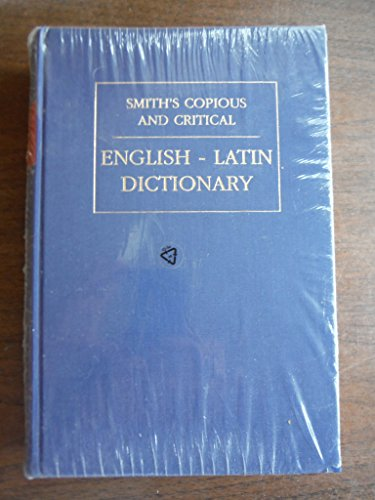 [R.e.a.d] Smith's Copious and Critical English-Latin Dictionary (WPC Classics) (Latin Edition) RAR