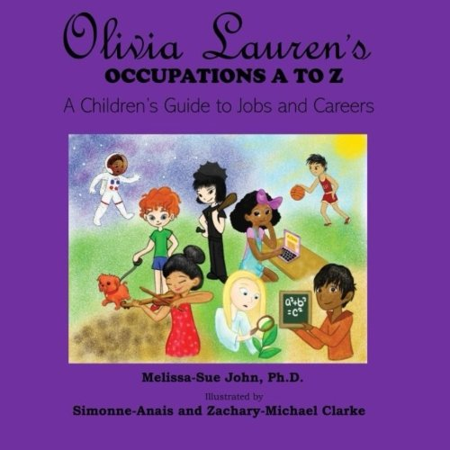 Olivia Lauren's Occupations A to Z: A Children's Guide to Jobs and Careers (Volume 1) by Lauren Simone Publishing Company (Image #1)
