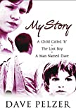 Image of My Story: A Child Called It, The Lost Boy, A Man Named Dave