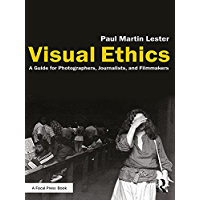 Visual Ethics: A Guide for Photographers, Journalists, and Filmmakers book cover