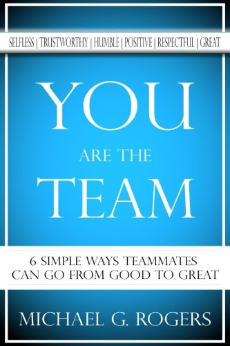 Pdf Bibles You Are The Team: 6 Simple Ways Teammates Can Go From Good To Great