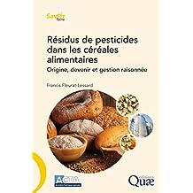 Résidus de pesticides dans les céréales alimentaires: Origine, devenir et gestion raisonnée (Savoir faire) (French Edition)