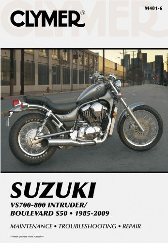 Suzuki Motorcycles Boulevard (Suzuki VS700-800 Intruder/Boulevard S50 1985-2007 (Clymer Manuals: Motorcycle Repair))