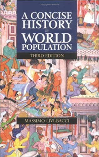 A Concise History of World Population by Massimo Livi-Bacci (2001-07-12)