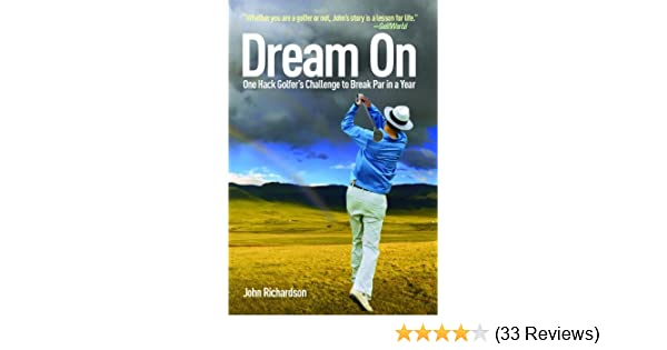 Amazon dream on one hack golfers challenge to break par in a amazon dream on one hack golfers challenge to break par in a year ebook john richardson kindle store fandeluxe Images