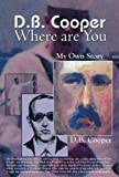 DB Cooper Where Are You, Walter Grant, 159433076X