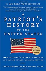 A Patriot's History of the United States: From Columbus's Great Discovery to America's Age of Entitlement