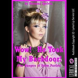 Wow! He Took My Backdoor! Audiobook