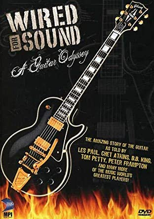Wired For Sound: A Guitar Odyssey Edizione: Stati Uniti USA DVD ...