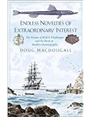 Endless Novelties of Extraordinary Interest: The Voyage of H.M.S. Challenger and the Birth of Modern Oceanography