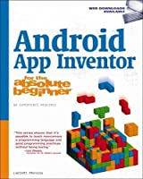 Android App Inventor for the Absolute Beginner Front Cover