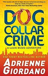 Dog Collar Crime (A Lucie Rizzo Adventure Book 1) (English Edition)