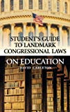 Landmark Congressional Laws on Education, David Carleton, 0313313350