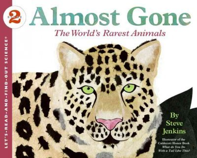 ALMOST GONE: THE WORLD'S RAREST ANIMALS by Jenkins, Steve ( Author ) on Jan-31-2006[ Paperback ] ()