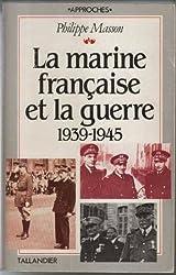 La marine française et la guerre, 1939-1945