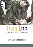 Iraq, Inc.: A Profitable Occupation (Open Media Series)