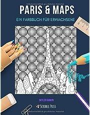PARIS & MAPS: EIN FARBBUCH FÜR ERWACHSENE: Ein fantastisches Malbuch für Erwachsene
