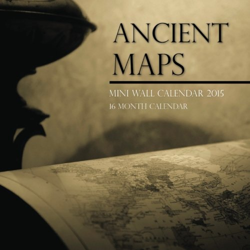 Ancient Maps Mini Wall Calendar 2015: 16 Month Calendar